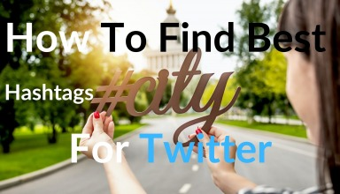 How To Find Best Hashtags For Twitter