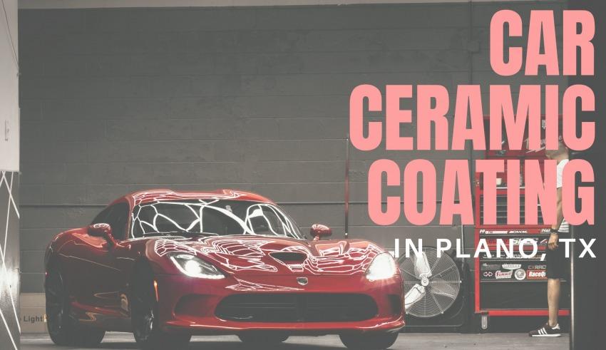 Car Ceramic Coating in Plano