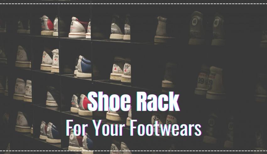 Shoe Rack For Your Footwears