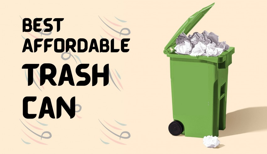 Best and Affordable Trash Can