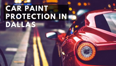 Car Paint Protection in Dallas