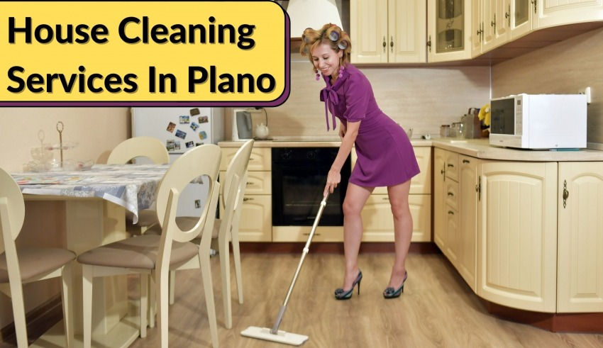10 Best House Cleaning Services In Plano You Must Try In 2022