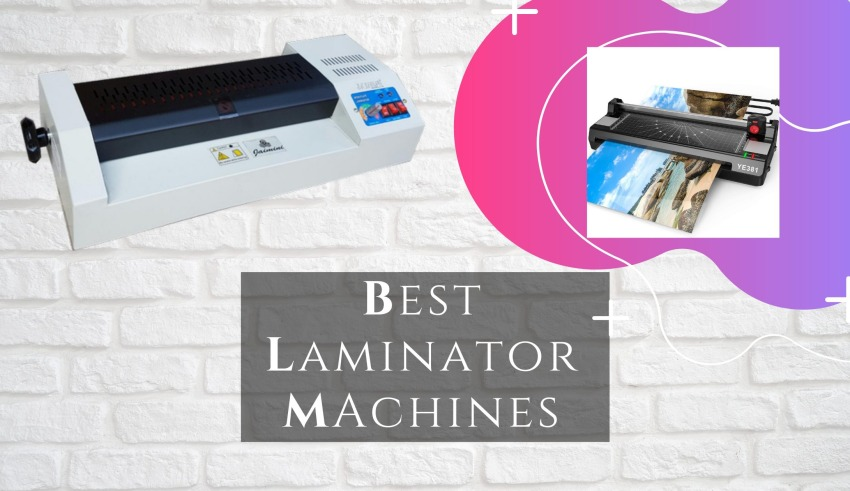 Best Laminator Machines