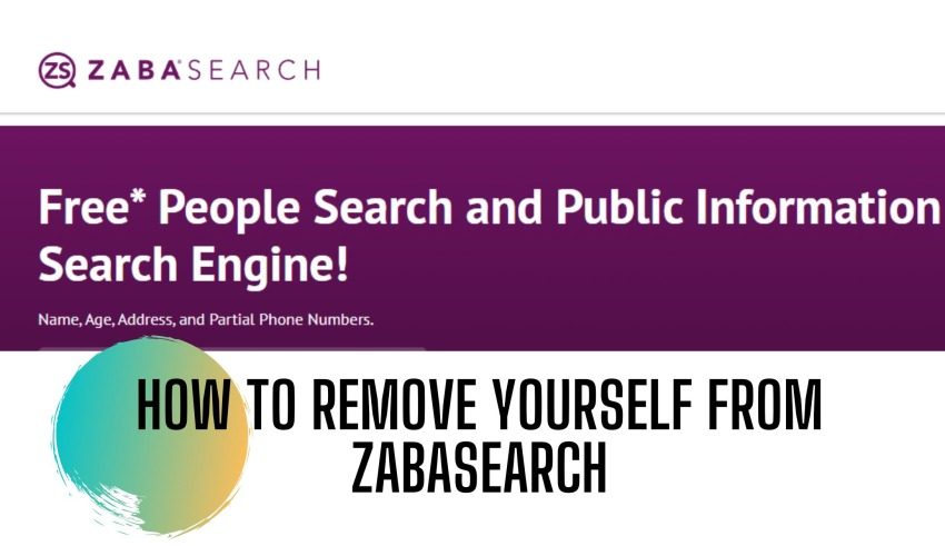 How to Remove Yourself from ZabaSearch?