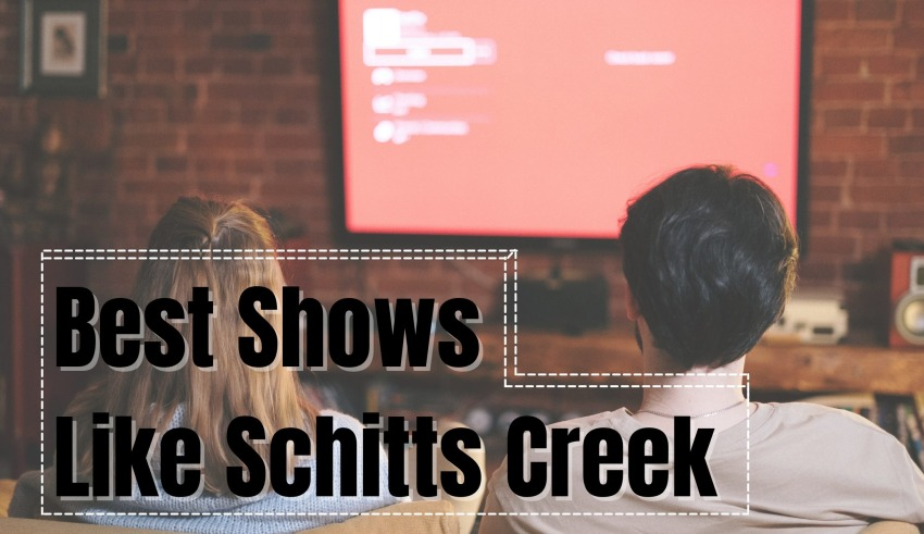 Best Shows Like Schitts Creek